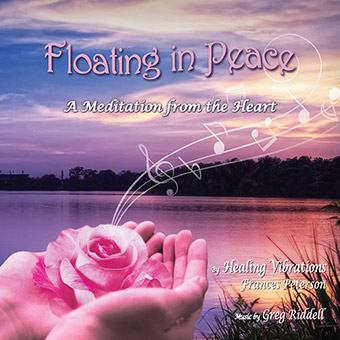 Healing Vibrations Meditation CD Floating in Peace A Meditation from the Heart Frances Peterson Greg Riddell