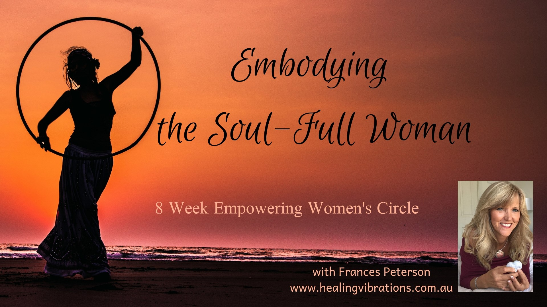 Embodying the Soul-Full Woman - 8 Week Women's Circle